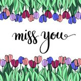 Creative artistic hand drawn card. Vector illustration. Love, romantic template. Miss you words with tulip flowers. Creative artistic hand drawn card. Vector royalty free illustration