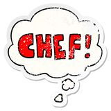 A creative cartoon word chef and thought bubble as a distressed worn sticker. An original creative cartoon word chef and thought bubble as a distressed worn stock illustration