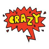 A creative cartoon word crazy and speech bubble. An original creative cartoon word crazy and speech bubble royalty free illustration