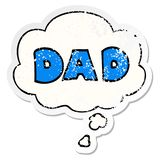 A creative  cartoon word dad and thought bubble as a distressed worn sticker. An original creative  cartoon word dad and thought bubble as a distressed worn vector illustration