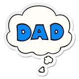 A creative  cartoon word dad and thought bubble as a printed sticker. An original creative  cartoon word dad and thought bubble as a printed sticker vector illustration