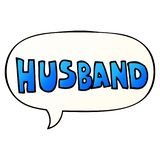 A creative cartoon word husband and speech bubble in smooth gradient style. An original creative cartoon word husband and speech bubble in smooth gradient style vector illustration