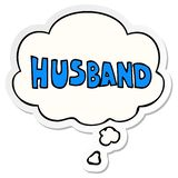 A creative cartoon word husband and thought bubble as a printed sticker. An original creative cartoon word husband and thought bubble as a printed sticker stock illustration