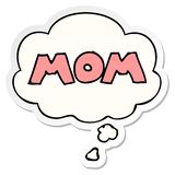 A creative  cartoon word mom and thought bubble as a printed sticker. An original creative  cartoon word mom and thought bubble as a printed sticker stock illustration