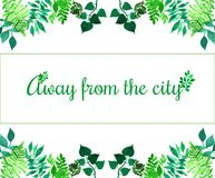 Creative frame for poster, banner, cards. Quote Away from city. Vibrant hand painted watercolor herbal elements. Green l. Creative frame for design of poster stock photo