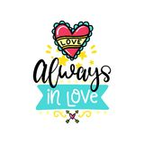 Creative typography card with phrase. Vector hand drawn lettering poster. Creative typography card with phrase, heart and decor elements. Always in love royalty free illustration