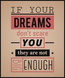 Creative typography poster. Vintage playbill design style. Inspirational quote. If your dreams do not scare you they are not big enough. Vector illustration royalty free illustration