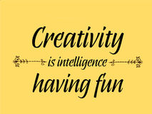 Free Creativity Is Intelligence Having Fun Quotes Royalty Free Stock Photography - 98471467