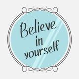 Credi in voi stesso Manifesto ispiratore motivazionale di tipografia con la citazione Testo calligrafico iscrizione Specchio e fr Fotografie Stock