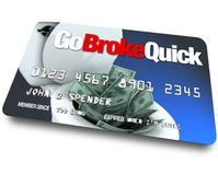 Credit Card - Go Broke Quick Stock Photo