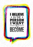 Credo nella persona che voglio diventare Citazione creativa d'ispirazione di motivazione Concetto di progetto dell'insegna di tip royalty illustrazione gratis