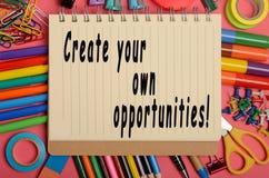¡Cree sus propias oportunidades! Fotos de archivo libres de regalías