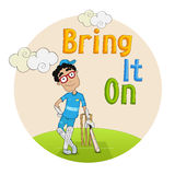 Cricket concept with a batsman. Cartoon of a batsman in uniform holding a bat after playing a shot with text Bring It On Stock Images
