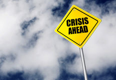 Crisis ahead sign Stock Photography