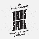 Cross Sport emblem with original lettering and motivating slogan Stock Photography