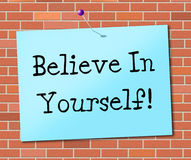Croyez en vous-même représente la croyance et la confiance de croyance Images stock
