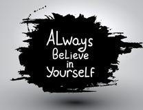Croyez toujours en vous-même Conception inspirée calligraphique de vecteur illustration stock