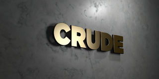 Crude - Gold sign mounted on glossy marble wall - 3D rendered royalty free stock illustration. This image can be used for an online website banner ad or a royalty free illustration