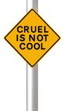 Cruel is Not Cool. A conceptual road sign on cruelty Royalty Free Stock Photos