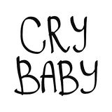 Cry babe lettring. Black words on white font vector illustration