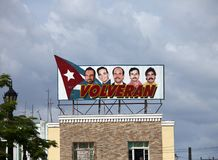 CUBA- FEBRUARY 03, 2013: `Volveran!`, Which means `They will come back!` A poster in support of the five Cubans detained in the Un. Ited States royalty free stock images
