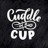 Cuddle in a cup - lettering composition. Hand drawn quote for Christmas signs, cafe, bar and restaurant. Vector illustration royalty free illustration