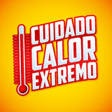 Cuidado calor extremo - Caution extreme heat spanish text Stock Photos
