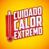 Cuidado-calor extremo - warnen Sie extremen Hitzespanischtext Stockfotos
