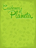 Cuidemos el Planeta - Care for the Planet spanish  Royalty Free Stock Image