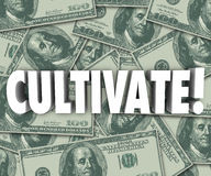 Cultivate Word 3d Letters Money Background Grow Wealth. Cultivate Word on money background to illustrate growing wealth through increased earnings, investment Stock Photography