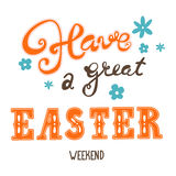 Cumprimentos de Easter Inscrição da rotulação da mão Tenha um grande fim de semana de easter Foto de Stock