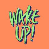 Current millennial slang Wake Up. Or sometimes referred to as Stay Woke in trendy style lettering Stock Photos