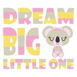 Cute baby koala with dream big little one text  cartoon illustration Royalty Free Stock Images