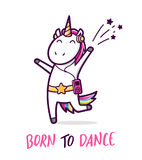 Cute dancing unicorn. Vector cartoon illustration. Cute unicorn dancing like a star. Comic character and text Born To Dance isolated on white background. Vector Royalty Free Stock Images