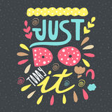Cute hand drawn doodle just do it today postcard. Royalty Free Stock Image