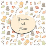 Cute hand drawn doodle you are not alone postcard. With key, hat, rabbit, watch, cup with tea, book. Positive, motivating card, cover, background Royalty Free Stock Photos