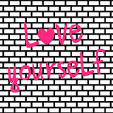 Cute hand drawn pink love yourself lettering inspirational quote card illustration on brick wall background. Cute hand drawn pink love yourself lettering royalty free illustration