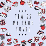 Cute naive cups background. Tea Is My True Love background. Kids style drawing. Light blue, red, white and dark blue Stock Image