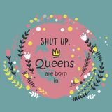 Cute phrase Queens are born in ... with hand drawn crown and flowers. Template design for tshirt print, greeting cards, congratulation message, postcard stock illustration