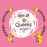 Cute phrase Queens are born in ... with hand drawn crown and flowers. Template design for tshirt print, greeting cards, congratulation message, postcard royalty free illustration