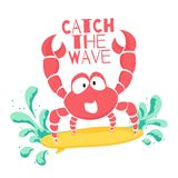 Cute t-shirt design for kids. Funny crab is surfing on the wave in cartoon style. T-shirt graphic with slogan. Childish tee print for boys and girls. Vector royalty free illustration