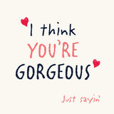 You re gorgeous quotes