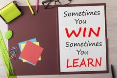 Czasem Wygrywasz Ciebie Ty Czasem Uczysz się pojęcie obrazy stock
