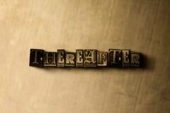 DÄREFTER - närbild av det typsatta ordet för grungy tappning på metallbakgrunden royaltyfri fotografi