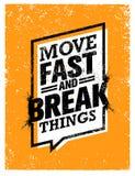Déplacez-vous rapidement et cassez les choses Citation créative de motivation Concept grunge exceptionnel d'affiche de typographi illustration libre de droits