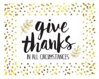 Dê agradecimentos em todas as circunstâncias imprimíveis Foto de Stock