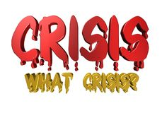 3D design typography crisis what crisis. 3D solid  design typography / word with dripping style crisis what crisis Royalty Free Stock Image