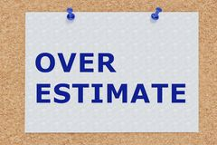 OVER ESTIMATE concept Stock Image
