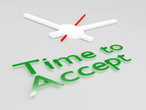 Time to Accept concept. 3D illustration of Time to Accept title with a clock as a background Royalty Free Stock Image
