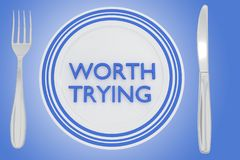 Worth Trying concept. 3D illustration of WORTH TRYING title on a white plate, along with silver knif and fork, on a pale blue background Royalty Free Stock Photo